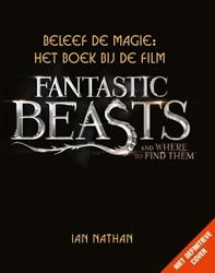 Beleef de magie: Het boek bij de film Fa -het boek bij de film Fantastic beasts and where to find them Nathan, Ian