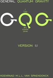 General Quantum Gravity - Version 1.1 -Version 1.1 Van Spaendonck, Koenraad M.L.L.