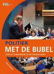 Politiek met de Bijbel -over het Schriftberoep in het publieke debat Heij, Rene
