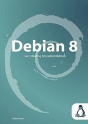 Debian 8 -van inleiding tot systeembehee r Koen, Wybo