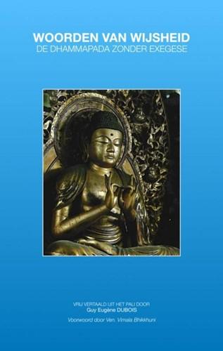 Woorden van Wijsheid -De Dhammapada Zonder Exegese Dubois, Guy Eugene