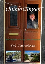 Ontmoetingen -Reisverhalen over zee, land en mensen Couwenhoven, Erik