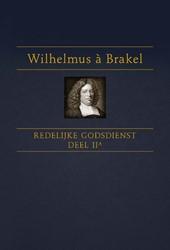 Redelijke Godsdienst Brakel, Wilhelmus A.
