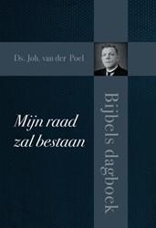 Mijn raad zal bestaan -Bijbels dagboek Poel, Joh van der