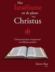 Het Israelisme en de plaats van Christus -christocentrische interpretati e van Bijbelse profetie Paas, Steven