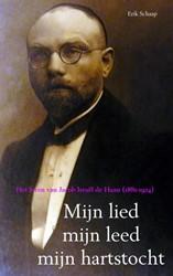 Mijn lied mijn leed mijn hartstocht -Het leven van Jacob Israel de Haan (1881-1924) Schaap, Erik