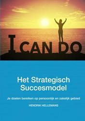 Het Strategisch Succesmodel -Bereik je doelen op persoonlij k en zakelijk gebied Hellemans, Hendrik