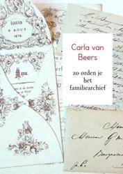 zo orden je het familiearchief Van Beers, Carla