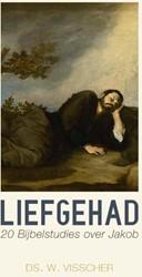 Liefgehad -20 bijbelstudies over Jakob Visscher, W.