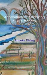 Adrenalin Run, Surviving a Blue Monday -Running through Europe Eising, Anneke