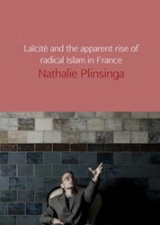 Laicite and the apparent rise of radical -an exploration of the relation ship between laicite and rad Plinsinga, Nathalie