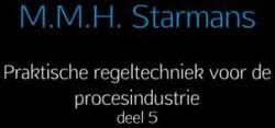 Praktische regeltechniek voor de procesi -deel 5 Starmans, M.M.H.