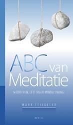 ABC voor meditatie -mediteren, letterlijk mindblow ing! Teijgeler, Mark