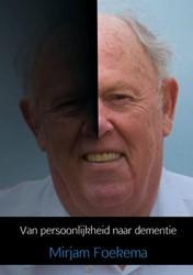 Van persoonlijkheid naar dementie Foekema, Mirjam