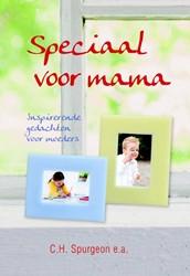 Speciaal voor mama -Inspirerende gedachten voor mo eders Spurgeon, C.H.