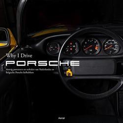 Why I drive Porsche -portretten en verhalen van Ned erlandse en Belgische Porsche- Verschuuren, Ivo