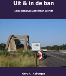 Uit & in de ban -Impactanalyse Achterban Werkt& Rebergen, Gert R.