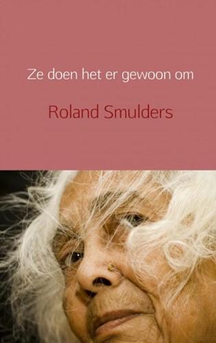 Ze doen het er gewoon om Smulders, Roland
