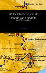 De Geschiedenis van de Ronde van Frankri -Van 1903 t/m 2017 Anderz, H.V.