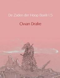 De Zaden der Hoop Boek I.5 -De Opkomst van een Opstand Drake, Owan
