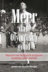 Meer dan Olympisch goud -het intrigerende levensverhaal van atleet Eric Liddell Benge, Janet