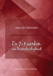 De 7+1 werken van Barmhartigheid Jaap, van Dijkhuizen