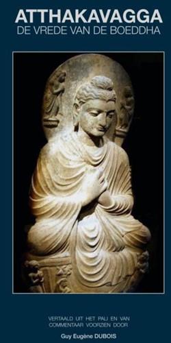ATTHAKAVAGGA -De Vrede van de Boeddha Dubois, Guy Eugene