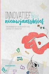 Innovatief met de nieuwjaarsbrief -Van informatief via inventief, over creatief tot productief. Kerkhofs, Renate