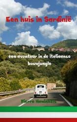 Een huis in Sardinie -een avontuur in de Italiaanse bouwjungle Hawinkels, Pierre