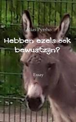 Hebben ezels ook bewustzijn? -Essay Pyrrho, Alias