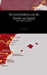 De Geschiedenis van de Ronde van Spanje -Van 1935 t/m 2017 Anderz, H.V.