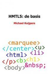 HMTL5: de basis Kuijpers, Michael