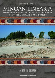 Minoan Linear A -Hurrians and Hurrian in Minoan Crete, Text, bibliography and Soesbergen, Peter George van
