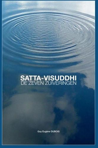 Satta-Visuddhi -De Zeven Zuiveringen Dubois, Guy Eugene