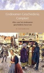 Eindexamen Geschiedenis Compleet -Alles voor het eindexamen gesc hiedenis havo/vwo Eisenbrunnen, Carol