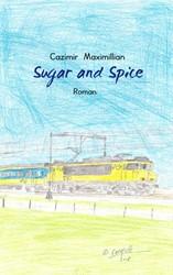 Sugar and Spice -Roman Maximillian, Cazimir