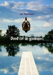 Dood! (of de gladiolen) Schoffeleer, Jan