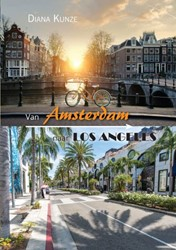 Van Amsterdam naar Los Angeles Kunze, Diana