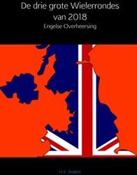 De drie grote Wielerrondes van 2018 -Engelse Overheersing Anderz, H.V.