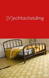 (V)ECHTSCHEIDING -ALLES WAT U MOET WETEN WANNEER U GAAT SCHEIDEN SCHAIK, R.M. VAN