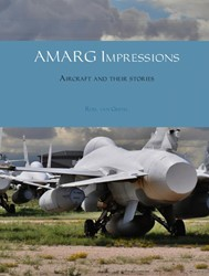 AMARG Impressions -Aircraft and their stories van Gestel, Roel