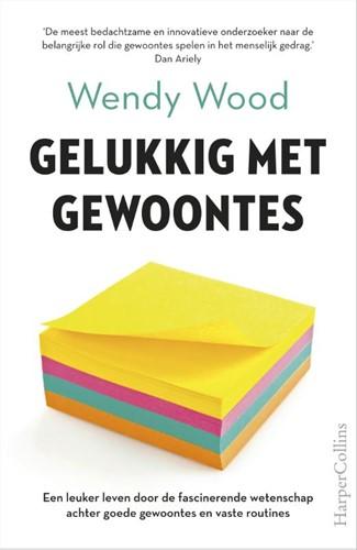 Gelukkig met gewoontes -Een leuker leven door de fasci nerende wetenschap achter goed Wood, Wendy
