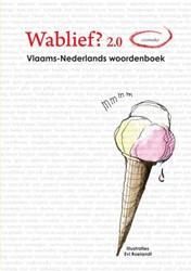 Wablief? 2.0 -Vlaams-Nederlands woordenboek Gijsel, Ankie