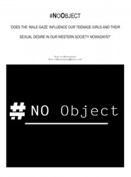 #NoObject -A feminist sociological resear ch about teenage girls and the Bekkernens, Mieneke Karlijn