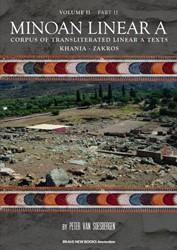 Minoan Linear A, Volume II, Part 2 -Corpus of transliterated Linea r A texts: Khania - Zakros Van Soesbergen, Peter George