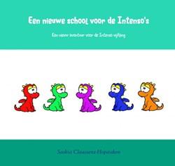 Een nieuwe school voor de Intenso's -een nieuw avontuur voor de Int enso vijfling Claassens-Hopstaken, Saskia