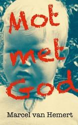 Mot met God -en andere blogs en columns Hemert, Marcel van