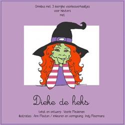 Dieke de heks -omnibus met 3 leerrijke voorle esverhaaltjes voor kleuters Meuleman, Veerle