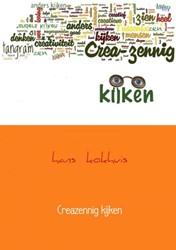 Creazennig kijken -anders kijken naar creativitei t en zen Kokhuis, Hans