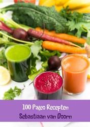 100 Paleo Recepten -Eten wat men in de oertijd at. van Doorn, Sebastiaan